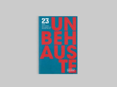 Unbehauste - 23 Autoren über Fremdsein